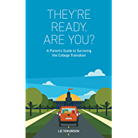 They're Ready. Are You?: A Parent's Guide to Surviving the College Transition (English Edition)