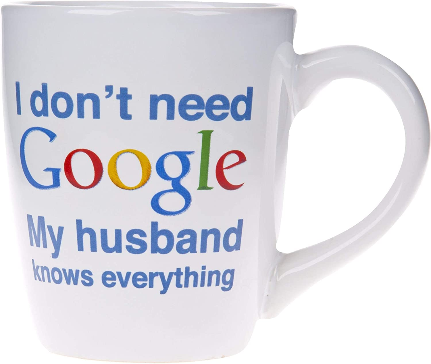 Home Essentials 22 Ounce I Don't Need Google My Husband Knows Everything