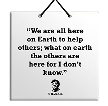 Amazoncom We Are All Here On Earth To Help Others What On Earth