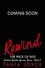 REWIND - The Price of Fate: Everhide Rockstar Romance Series Book 5 Kindle Edition