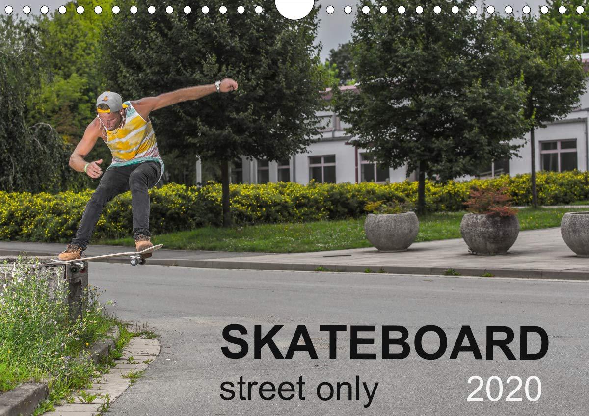 Skateboard - Street only (Wall Calendar 2020 DIN A4 Landscape): Street - skateboarding is magic (Monthly calendar 14 pages ) (Calvendo Sports)