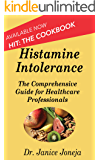 Histamine Intolerance: A Comprehensive Guide for Healthcare Professionals (Comprehensive Guides Book 1)