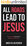 All Roads Lead to Jesus: A Universal Book from a Non-Universalist