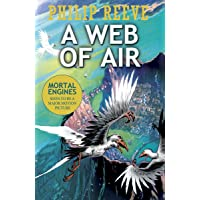 A Web of Air (Mortal Engines Prequel)