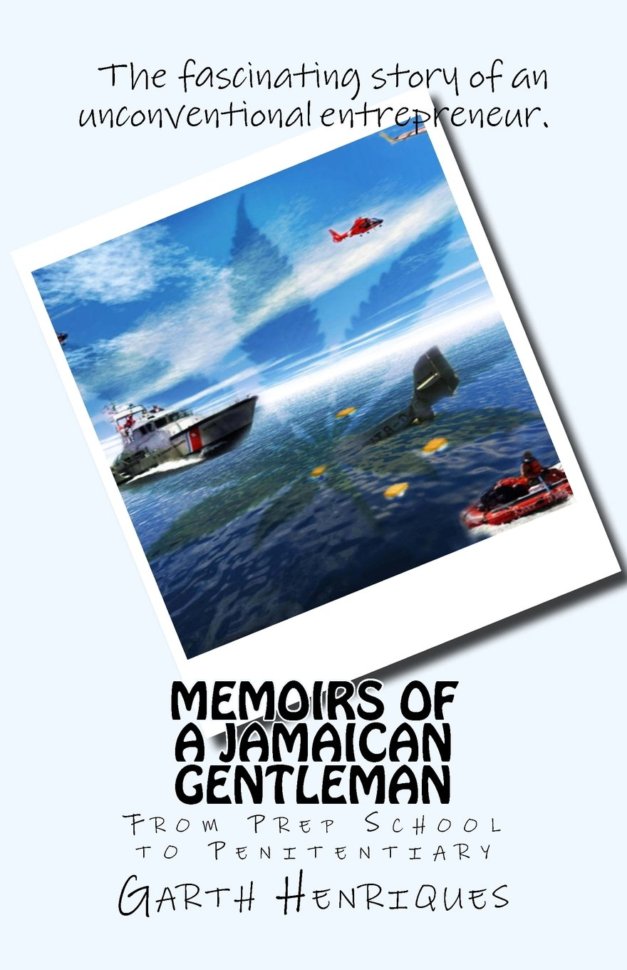 00fc7c197bb9 Memoirs of a Jamaican Gentleman  From Prep School to Penitentiary Paperback  – March 19