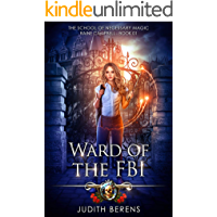 Ward Of The FBI: An Urban Fantasy Action Adventure (School of Necessary Magic Raine Campbell Book 1)