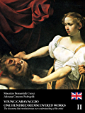 Young Caravaggio - One hundred rediscovered works - Volume II