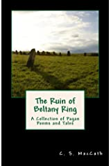 The Ruin of Beltany Ring: A Collection of Pagan Poems and Tales Kindle Edition