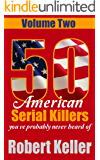 50 American Serial Killers You've Probably Never Heard Of Volume 2 (True Crime Collection) (English Edition)