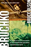 Bruchko: The Astonishing True Story of a 19-Year-Old American, His Capture by the Motilone Indians and His Adventures in…