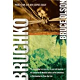 Bruchko: The Astonishing True Story of a 19-Year-Old American, His Capture by the Motilone Indians and His Adventures in Chri