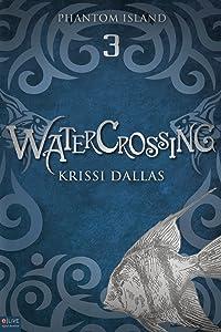 Watercrossing (Phantom Island Book 3)