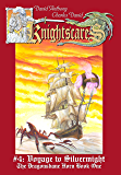 Voyage to Silvermight (An Epic Fantasy Adventure Series, Knightscares #4)