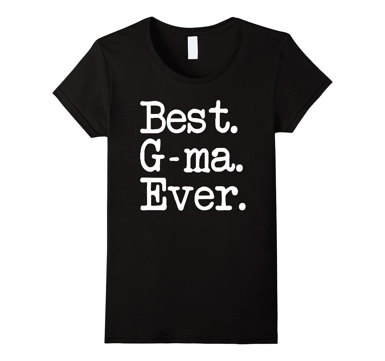 Women's G-ma Gift - Best G-ma Ever Shirt-Art