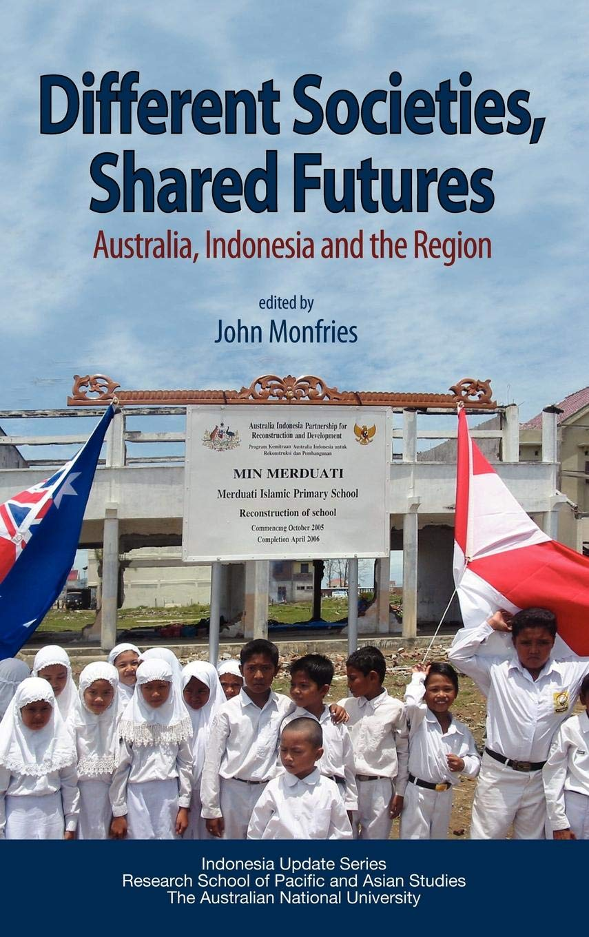Different Societies, Shared Futures: Australia, Indonesia and the Region ebook