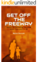 Get Off The Freeway: Secrets To Eliminating Parenting Stress Once and For All (English Edition)