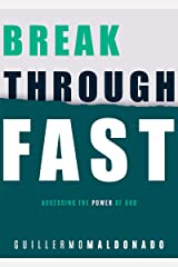 Breakthrough Fast: Accessing the Power of God Kindle Edition
