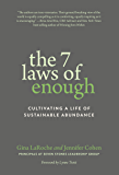 The 7 Laws of Enough: Cultivating a Life of Sustainable Abundance