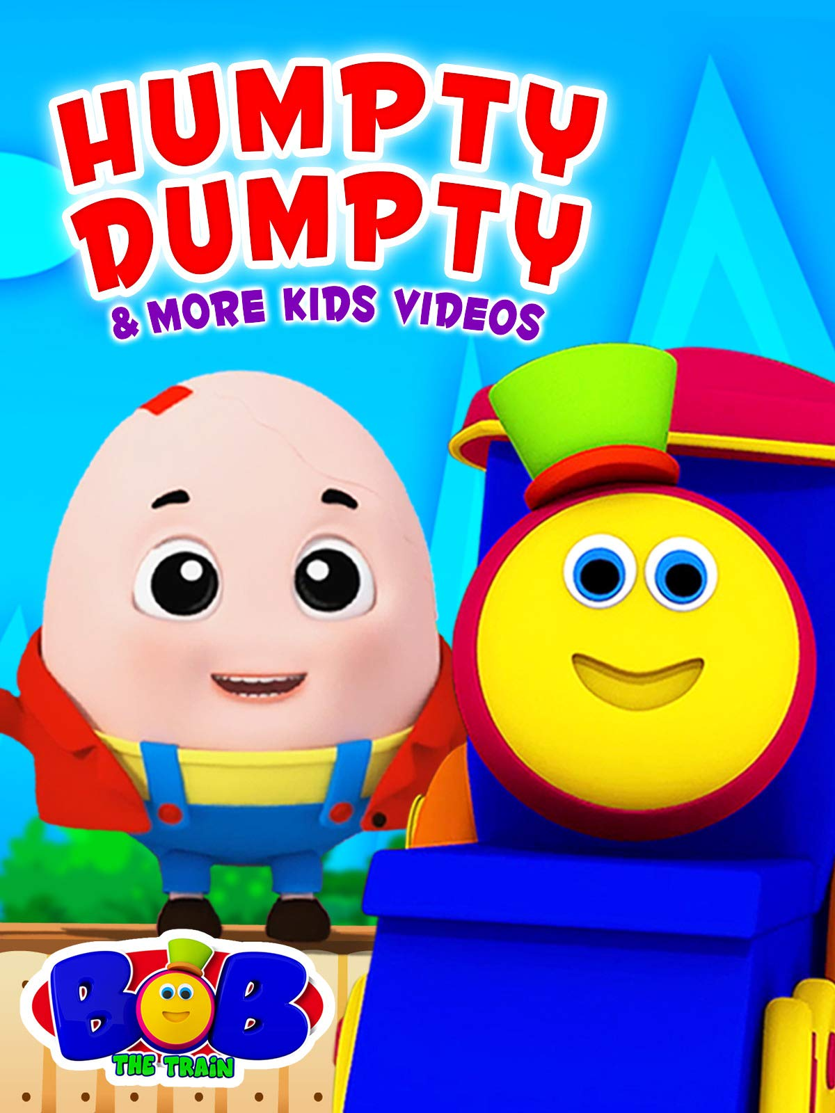 Humpty Dumpty & More Kids Videos - Bob The Train