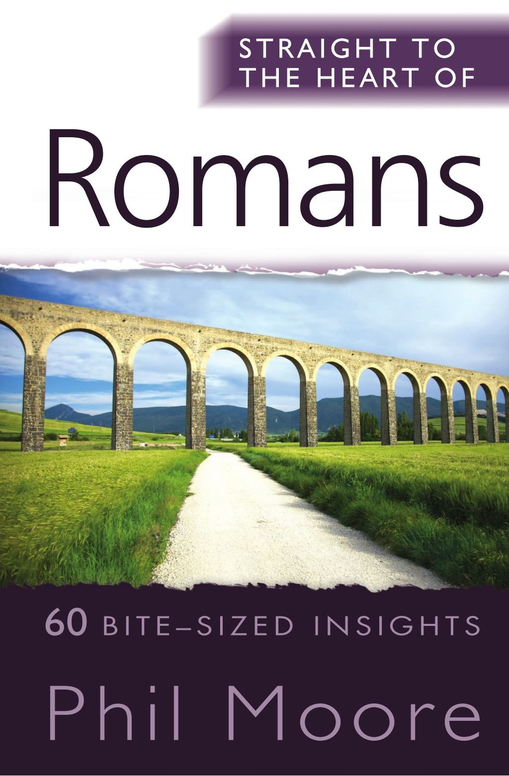 Straight to the Heart of Romans: 60 Bite-Sized Insights (Straight to the Heart Commentary) PDF