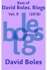 Best of David Boles, Blogs: Vol. 9 (2018) Kindle Edition