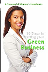 A Successful Woman's Handbook: Thirty Steps to Starting your Green Business: Conscious Choices for Successful Women Kindle Edition