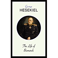 The Life of Bismarck (English Edition)