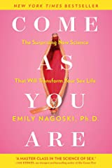 Come as You Are: The Surprising New Science that Will Transform Your Sex Life Kindle Edition