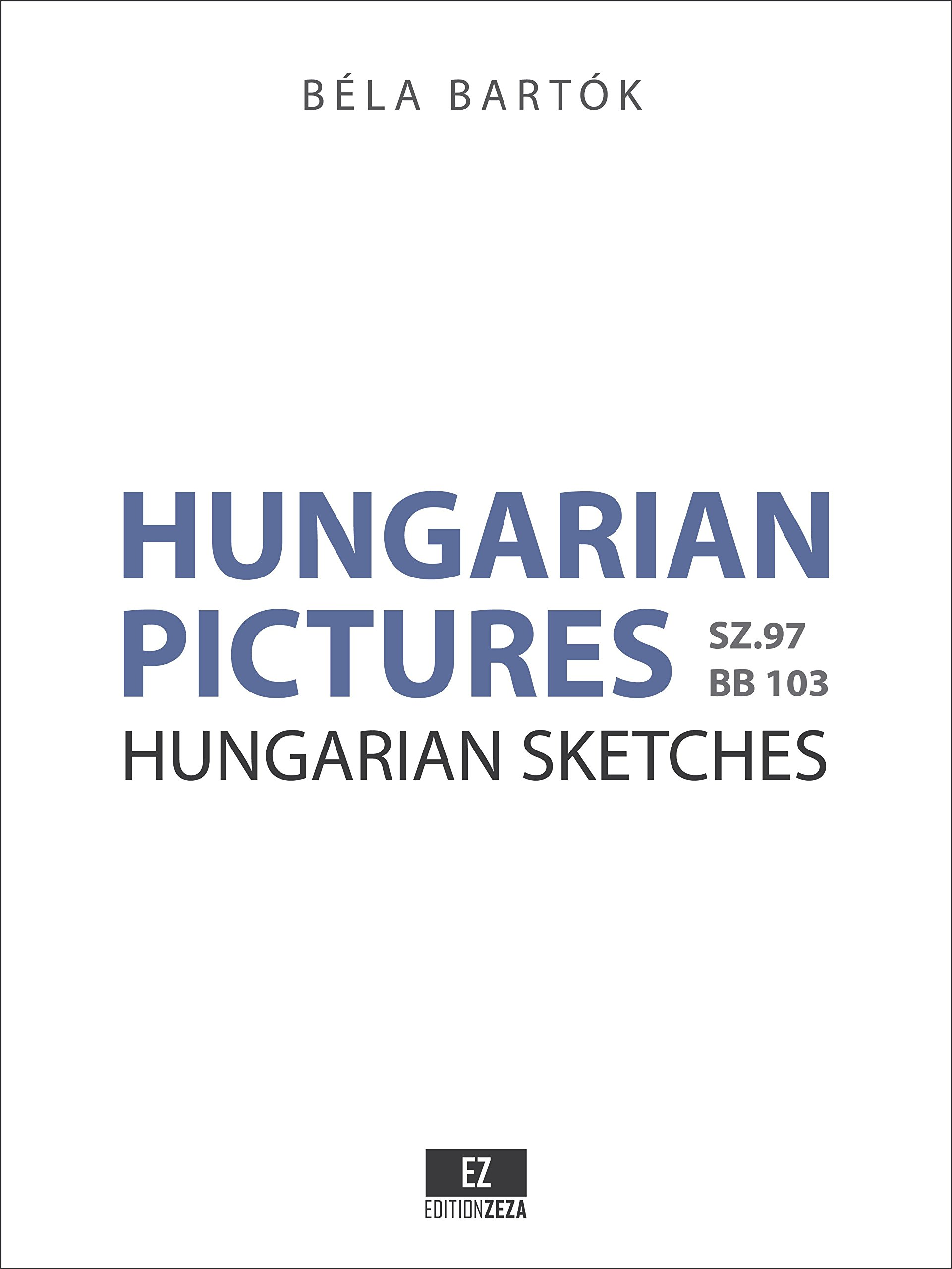 Download Bartok - Hungarian Pictures (Sketches) Sz.97 BB 113 - SET OF PARTS (EZ-2345-SP) pdf epub