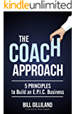 The Coach Approach: 5 Principles to Build an E.P.I.C. Business