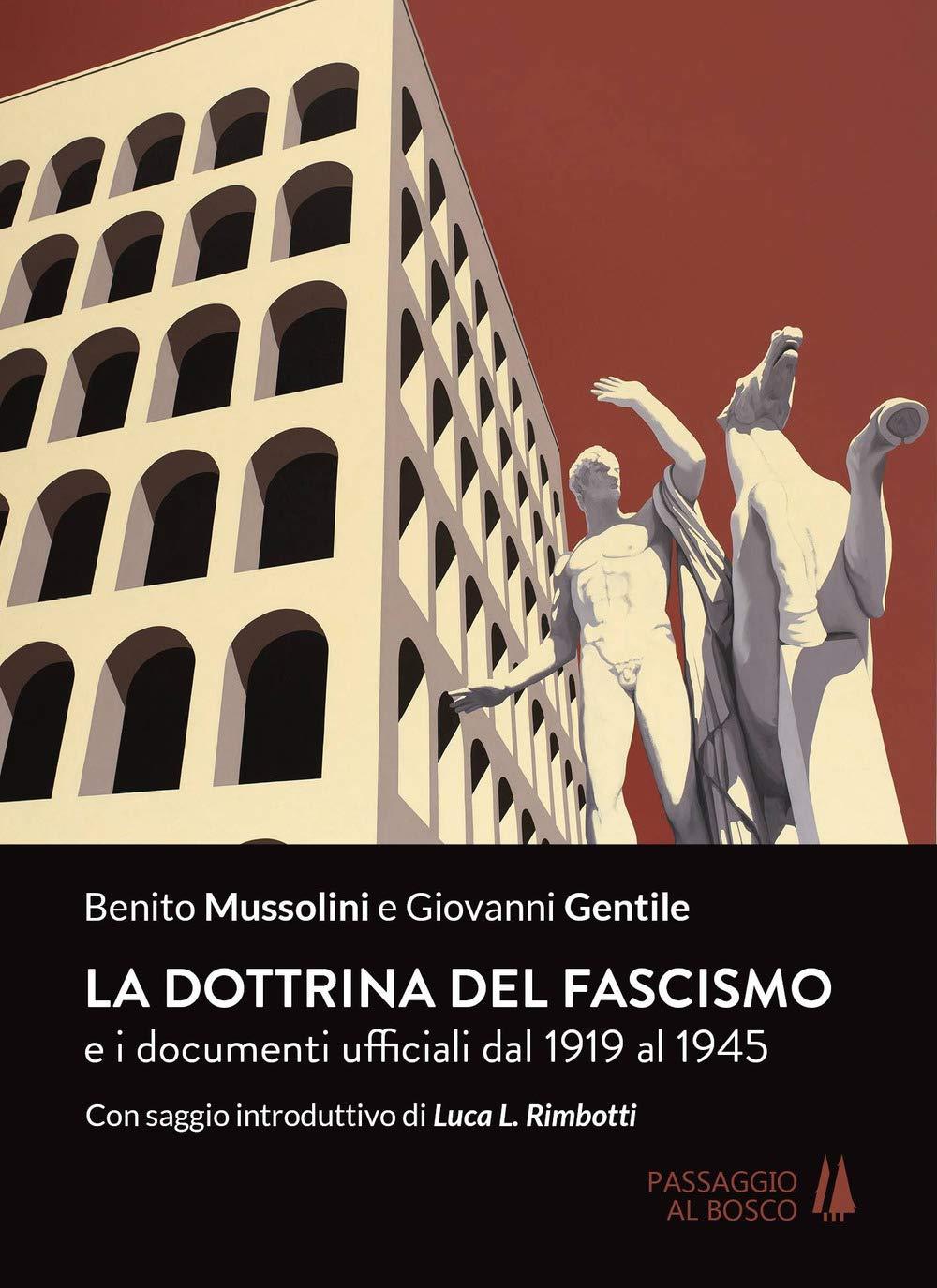 La dottrina del fascismo. E i documenti ufficiali dal 1919 al 1945: Amazon.es: Mussolini, Benito, Gentile, Giovanni: Libros en idiomas extranjeros