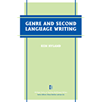 Genre and Second Language Writing (The Michigan Series on Teaching Multilingual Writers) (English Edition)