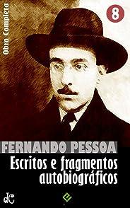Obra Completa de Fernando Pessoa VIII: Escritos e fragmentos autobiográficos (Edição Definitiva)