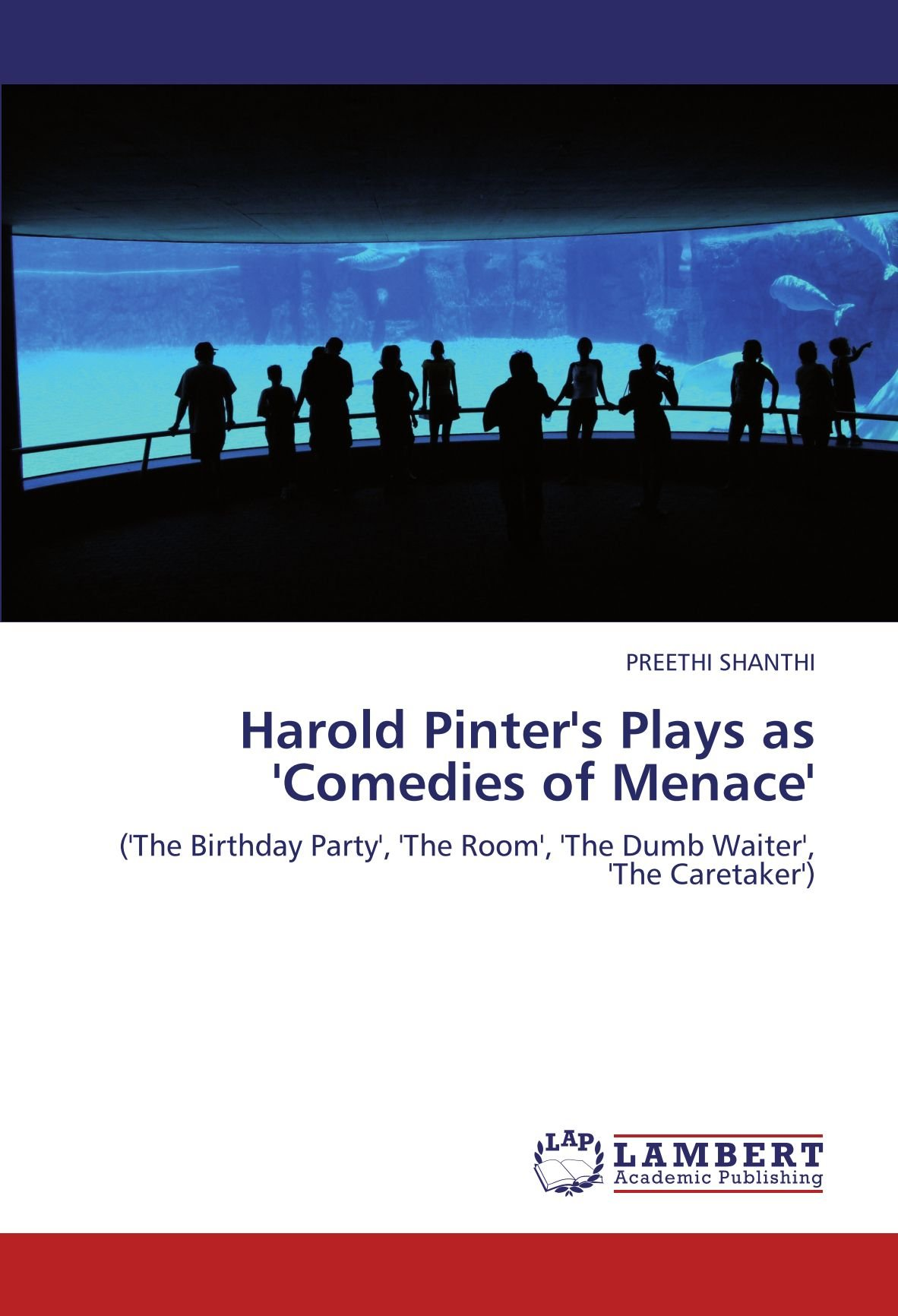 Download Harold Pinter's Plays as 'Comedies of Menace': ('The Birthday Party', 'The Room', 'The Dumb Waiter', 'The Caretaker') PDF