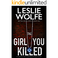 The Girl You Killed: An addictive, heart-stopping psychological thriller (Leslie Wolfe Collection)