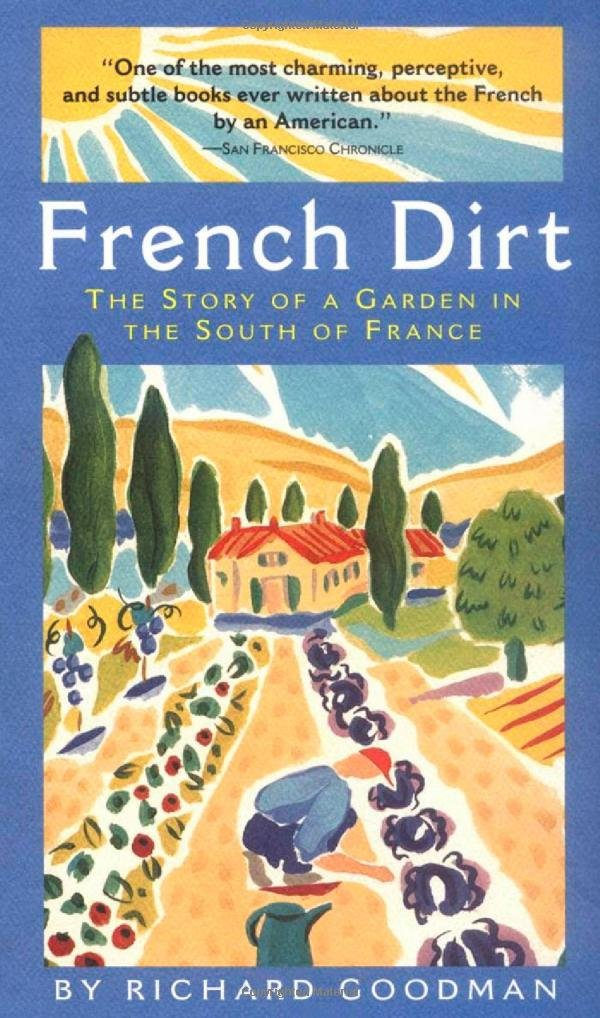 French Dirt: The Story of a Garden in the South of France