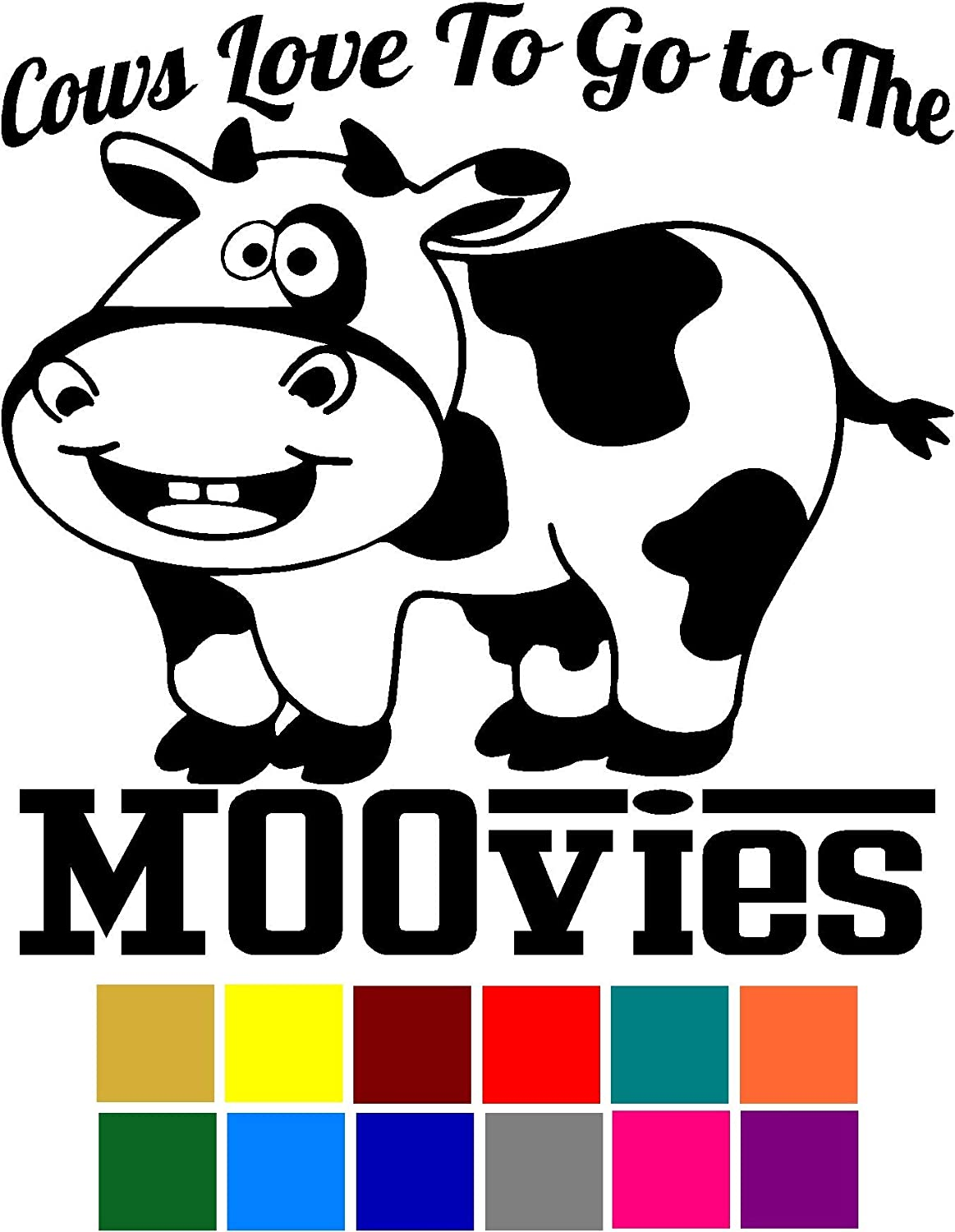 Choose Color V and T Gifts Cows Love To Go The Moovies Funny Cute Animal Pun Decal