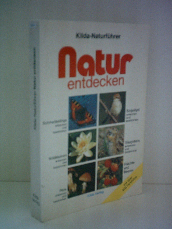 Einhard Bezzel: Kilda-Naturführer: Natur entdecken - Schmetterlinge, Singvögel, Wildblumen, Säugetiere, Pilze, Früchte und Beeren
