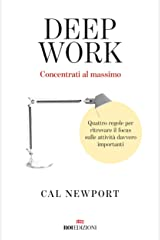 Deep work: Concentrati al massimo (Italian Edition) Kindle Edition