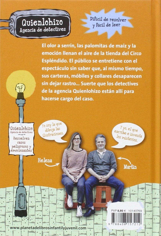 Quiénlohizo, agencia de detectives. El misterio del circo: Martin Widmark, Helena Willis: 9788408157212: Amazon.com: Books