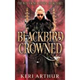 Blackbird Crowned (The Witch King's Crown)