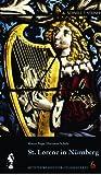 St. Lorenz in Nürnberg: mit Aufnahmen des Corpus Vitrearum Freiburg und von Thomas Bachmann (Meisterwerke der Glasmalerei)