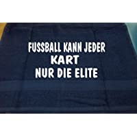 Fußball kann jeder - Kart nur die Elite; Handtuch Sport