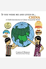 If You Were Me and Lived in... China: A Child's Introduction to Cultures Around the World Kindle Edition
