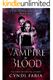 Vampire by Blood: A Paranormal Romance Mystery Novel (Faeted Vampire Series Book 1)