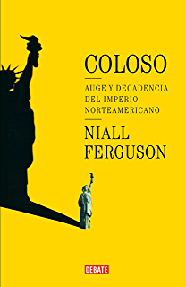 Coloso: Auge y decadencia del imperio americano (Spanish Edition)