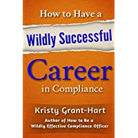 How to Have a Wildly Successful Career in Compliance