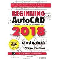 Beginning AutoCAD 2018: Exercise Workbook