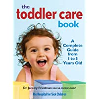 The Toddler Care Book: A Complete Guide from 1 Year to 5 Years Old