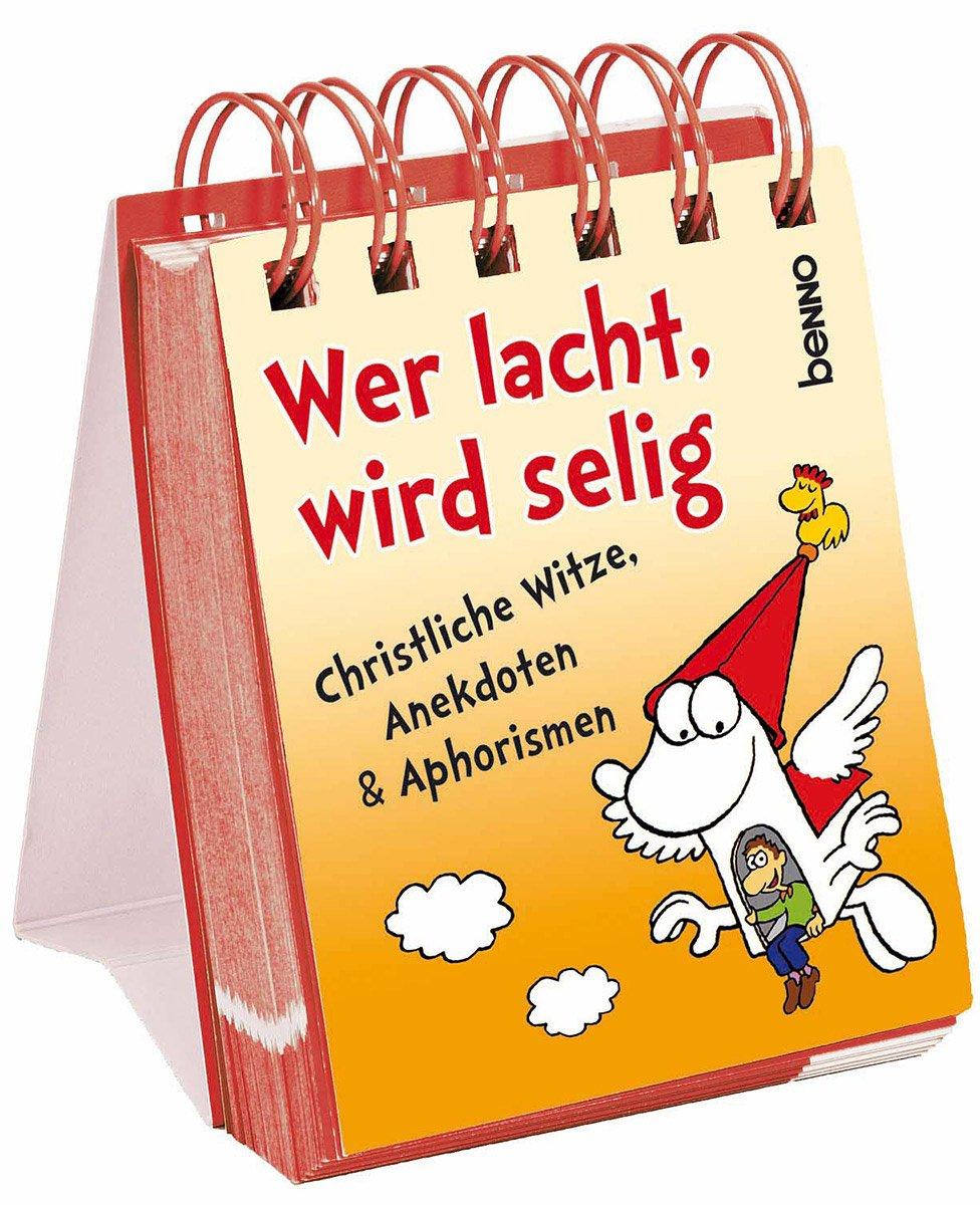 Wer lacht, wird selig 2014: Christliche Witze, Anekdoten ...